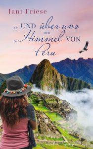 """Cover von """"... und über uns der Himmel von Peru"""""""